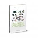 """Brigitta Gerber, Ulrich Kriese (Hg.): """"Boden behalten – Stadt gestalten"""""""