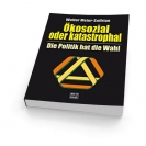 "Walter Meier-Solfrian: ""Ökosozial oder katastrophal"""